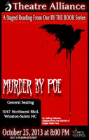 Winston-Salem Theatre Alliance Presents a staged reading adapted from the works of Edgar Allan Poe